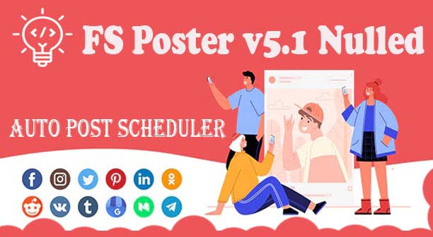 FS Poster v5.1 Nulled Free Download - WP Scheduled Posts Plugin